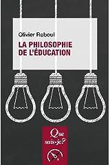 La philosophie de l'éducation: « Que sais-je ? » n° 2441 Format Kindle