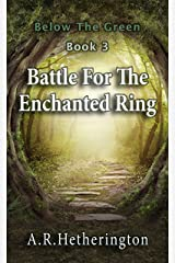 Battle For The Enchanted Ring (Book Book 3) Kindle Edition