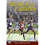 Técnica de carrera: Cómo evaluar y mejorar la técnica para correr más rápido y prevenir lesiones
