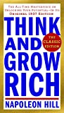 Think and Grow Rich: The Classic Edition: The All-Time Masterpiece on Unlocking Your Potential--In Its Original 1937…