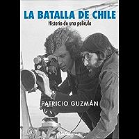 La batalla de Chile. Historia de una película (Spanish Edition)