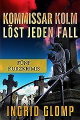 Kommissar Kolm löst jeden Fall - Fünf Kommissar Kolm-Kurzkrimis Kindle Ausgabe