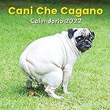 Cani Che Cagano Calendario 2022: Regali Divertenti   Per Amanti Dei Cani, Uomo, Donna, Adolescenti, Amici, Bambini