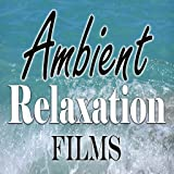 Ambient Relaxation Films