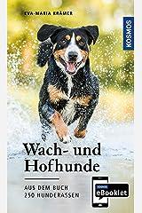 KOSMOS eBooklet: Wach- und Hofhunde - Ursprung, Wesen, Haltung: Auszug aus dem Hauptwerk: 250 Hunderassen Kindle Ausgabe