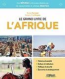 Le grand livre de l'Afrique: Histoire et société. Culture et institutions. Politique et sécurité. Économie et…