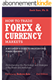 How to Trade Forex and Currency Markets, A Beginner's Guide to Professional Forex Trading: Understanding the Psychology and Strategies of Big Banks and Institutions (English Edition)