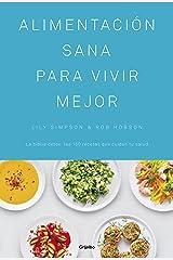 Alimentación sana para vivir mejor: La biblia detox: las 150 recetas que cuidan tu salud (Spanish Edition) Kindle Edition
