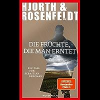 Die Früchte, die man erntet (Ein Fall für Sebastian Bergman 7) (German Edition)