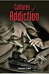 Cultures of Addiction Kindle Edition