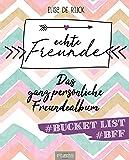 Echte Freunde: Das ganz persönliche Freundealbum (für Erwachsene)