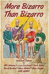 More Bizarro than Bizarro Kindle Edition