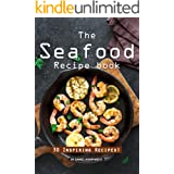 The Seafood Recipe Book: 30 Inspiring Recipes!