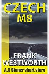 CzechM8: A JJ Stoner story (The Stoner series) Kindle Edition