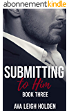 Submitting to Him - Book Three (English Edition)