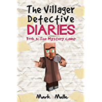 The Villager Detective Diaries (Book 3): The Mystery Camp (An Unofficial Minecraft Book for Kids Ages 9 - 12 (Preteen)