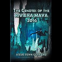 The Cenotes of the Riviera Maya 2016 (English Edition)