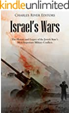 Israel's Wars: The History and Legacy of the Jewish State's Most Important Military Conflicts