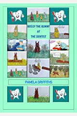 Bossy the Bunny at the Dentist Kindle Edition