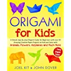 ORIGAMI FOR KIDS: A Simple step-by-step Origami Guide for Beginners with over 30 Amazing Creative Paper Projects to Fold and