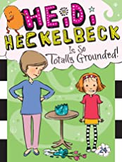 Heidi Heckelbeck Is So Totally Grounded!