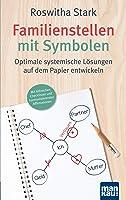Familienstellen mit Symbolen. Optimale systemische Lösungen auf dem Papier entwickeln: Mit hilfreichen Checklisten und...