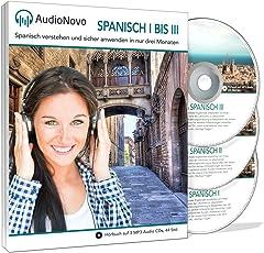 AudioNovo Spanisch I-III - Spanisch lernen für Anfänger und Fortgeschrittene | Spanisch verstehen und sicher anwenden in nur drei Monaten