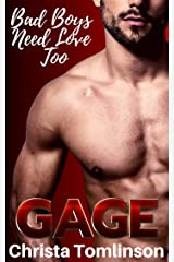 Bad Boys Need Love Too: Gage Kindle Edition