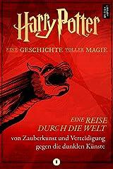 Eine Reise durch die Welt von Zauberkunst und Verteidigung gegen die dunklen Künste (German Edition) Kindle Edition