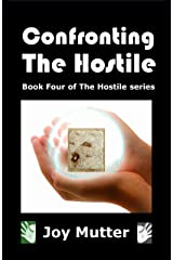 Confronting The Hostile: Book Four of The Hostile series Kindle Edition