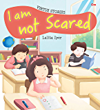 Virtue Stories : I am not Scared (Virtue Stories)