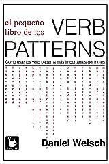 El Pequeño Libro de los Verb Patterns: Cómo usar los verb patterns más importantes del inglés Versión Kindle