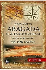 Abagada, el alfabeto sagrado: Una novela de aventuras, acción y misterios históricos (Las aventuras de Victor Lavine nº 1) Versión Kindle