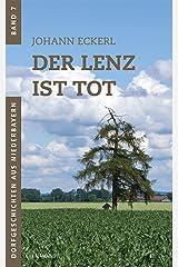 Der Lenz ist tot (Dorfgeschichten aus Niederbayern 7) Kindle Ausgabe