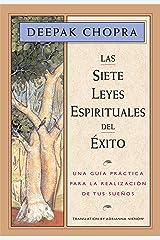 Las siete leyes espirituales del éxito: Una guía práctica para la realización de tus sueños Versión Kindle