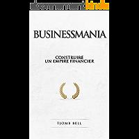 Businessmania: Construire un empire financier