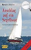 Anschlag auf ein Segelboot: Ein deutsch-englischer Kinderkrimi (A CASE FOR US 1)