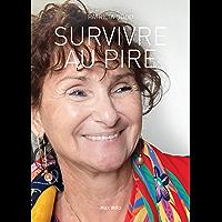 Survivre au pire: Témoignage