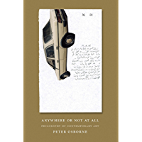 Anywhere or Not At All: Philosophy of Contemporary Art (English Edition)