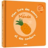 MON LIVRE DES ODEURS ET DES COULEURS - LE MONDE (Mon livre odeurs et couleurs)