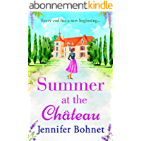 Summer at the Château: The perfect escapist read for 2021 from bestseller Jennifer Bohnet (English Edition)