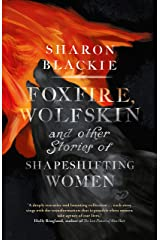 Foxfire, Wolfskin and Other Stories of Shapeshifting Women Hardcover