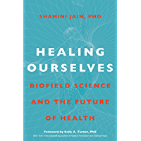 Healing Ourselves: Biofield Science and the Future of Health (English Edition)