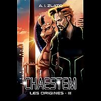 Chaestem : Les Origines - III: Une saga d'anticipation SF (Le Cycle des Espaces – livres de Hard Science Fiction…