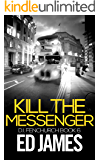 Kill the Messenger (DI Fenchurch Book 6)