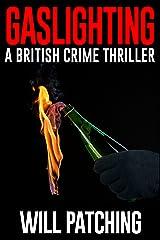 Gaslighting: A British Crime Thriller (Doc Powers & D.I. Carver Investigate Book 3) Kindle Edition