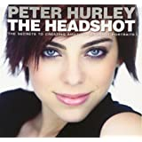 Headshot, The: The Secrets to Creating Amazing Headshot Portraits (Voices That Matter)