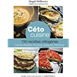 Céto cuisine: 150 recettes cétogènes - cancer, diabète, surpoids, epilepsie, Alzheimer (Recettes santé)