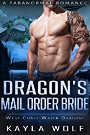 Dragon's Mail Order Bride: A Paranormal Romance (West Coast Water Dragons Book 2) (English Edition)