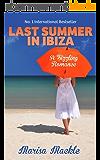 LAST SUMMER IN IBIZA: A sizzling, summer poolside read! (English Edition)